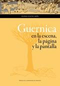 GUERNICA EN LA ESCENA, LA PÁGINA Y LA PANTALLA. EVENTO, MEMORIA Y PATRIMONIO