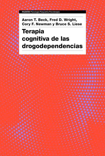 TERAPIA COGNITIVA DE LAS DROGODEPENDENCIAS.