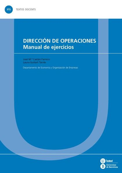 DIRECCIÓN DE OPERACIONES : MANUAL DE EJERCICIOS