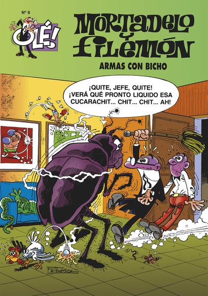 OLE MORTADELO Y FILEMON ARMAS CON BICHO Nº 6