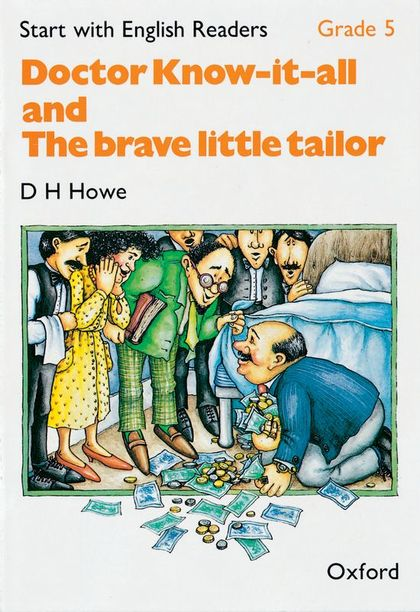 DOCTOR KNOW-IT-ALL AND BRAVE LITTLE TAILOR START WITH GRADE 5