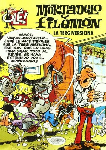OLE MORTADELO Y FILEMON LA TERGIVERSICINA Nº 7