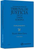 LAS SENTENCIAS BÁSICAS DEL TRIBUNAL DE JUSTICIA DE LA UNIÓN EUROPEA
