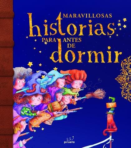 MARAVILLOSAS HISTORIAS PARA ANTES DE DORMIR. VOL 2.