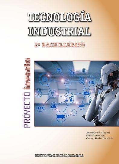 TECNOLOGÍA INDUSTRIAL 2º BACHILLERATO - PROYECTO INVENTA
