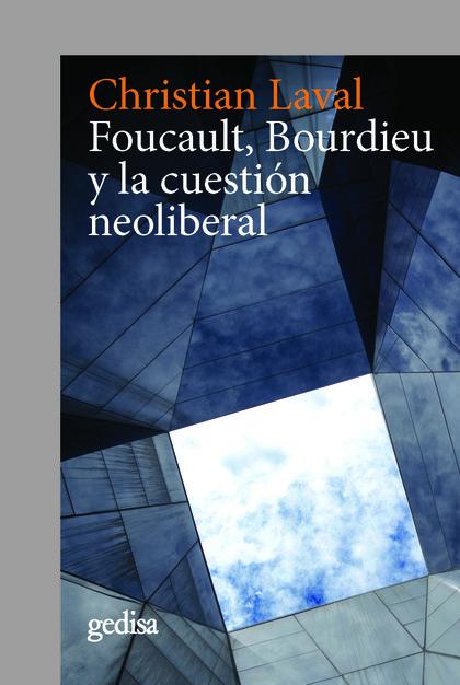 FOUCAULT, BOURDIEU Y LA CUESTIÓN NEOLIBERAL.