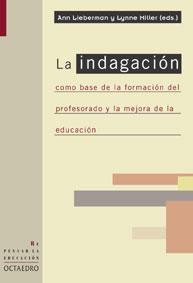 LA INDAGACIÓN COMO BASE DE LA FORMACIÓN DEL PROFESORADO Y LA MEJORA DE