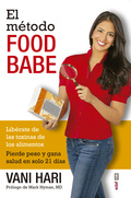 EL MÉTODO FOOD BABE. LIBÉRATE DE LAS TOXINAS DE LOS ALIMENTOS. PIERDE PESO Y GANA SALUD EN SOLO