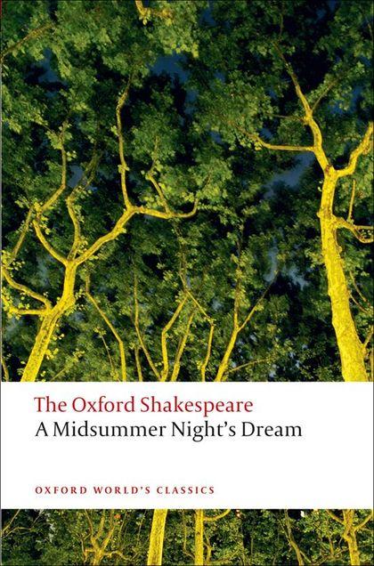 OXFORD WORLD´S CLASSICS: THE OXFORD SHAKESPEARE: A MIDSUMMER NIGHT´S DREAM
