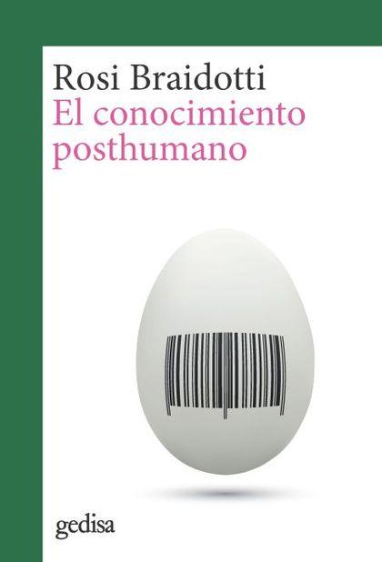 EL CONOCIMIENTO POSTHUMANO.