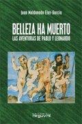 BELLEZA HA MUERTO: LAS AVENTURAS DE PABLO Y LEONARDO