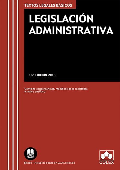 LEGISLACIÓN ADMINISTRATIVA. CONTIENE CONCORDANCIAS, MODIFICACIONES RESALTADAS E ÍNDICES ANALÍTI