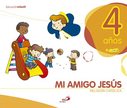 PROYECTO JAVERÍM, MI AMIGO JESÚS, RELIGIÓN CATÓLICA, EDUCACIÓN INFANTIL, 4 AÑOS