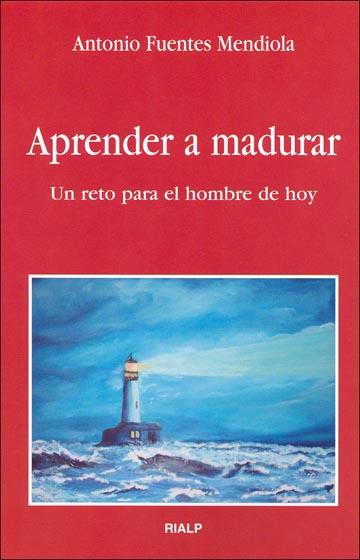 APRENDER A MADURAR: UN RETO PARA EL HOMBRE DE HOY