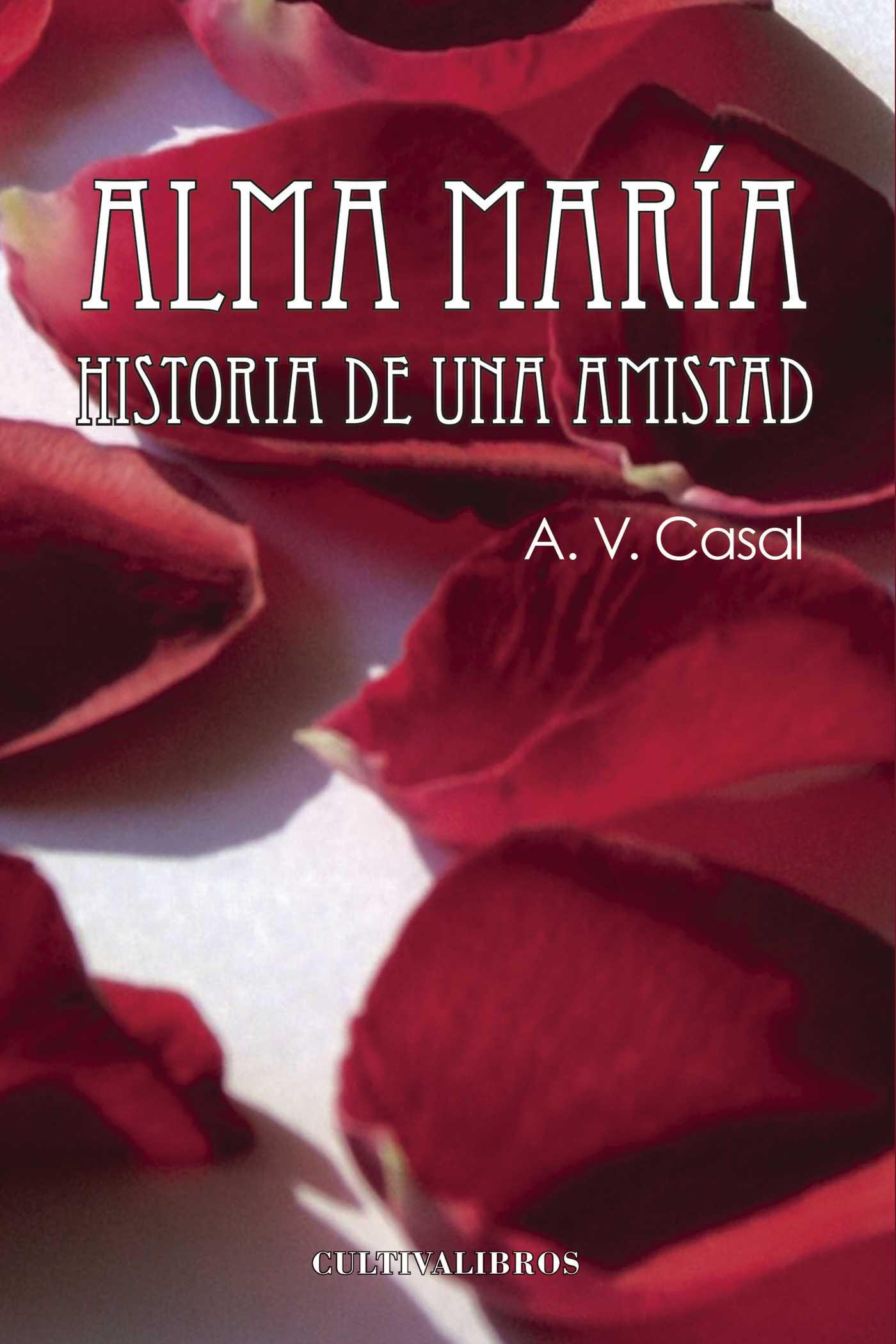 Alma María. Historia de una amistad.