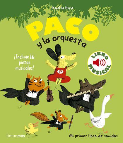 PACO Y LA ORQUESTA. LIBRO MUSICAL.