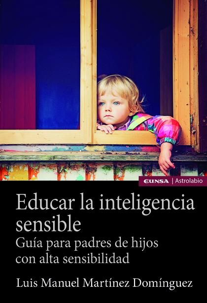 EDUCAR LA INTELIGENCIA SENSIBLE                                                 GUÍA PARA PADRE