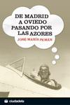 DE MADRID A OVIEDO, PASANDO POR LAS AZORES