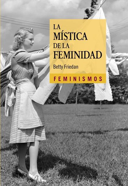 LA MÍSTICA DE LA FEMINIDAD.