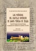 LAS MORADAS DEL CASTILLO INTERIOR DE SANTA TERESA DE JESÚS : ACTAS DEL IV CONGRESO INTERNACIONA