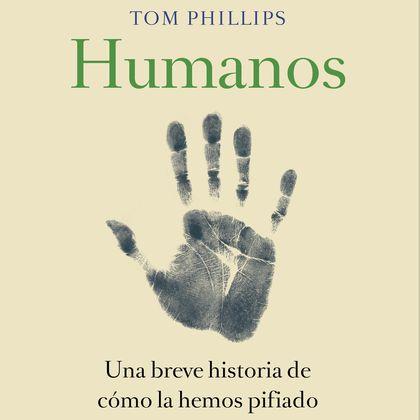 HUMANOS. UNA BREVE HISTORIA DE CÓMO LA HEMOS PIFIADO