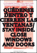 QUEDENSE DENTRO Y CIERREN LAS VENTANAS = STAY INSIDE CLOSE ALL DOORS AND WINDOWS