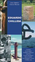 EDUARDO CHILLIDA : L´HOMME ET SON OEUVRE