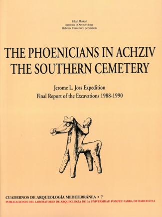 THE PHOENICIANS IN ACHZIV THE SOUTHERN CEMETERY. CUADERNOS DE ARQUEOLOGÍA MEDITERRÁNEA 7