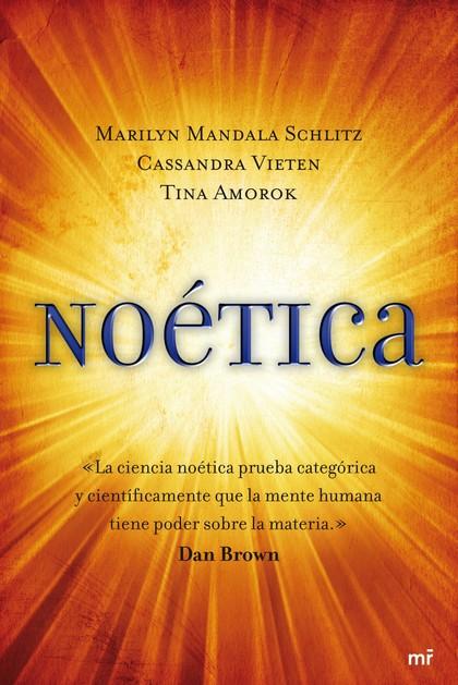 NOÉTICA : VIVIR PROFUNDAMENTE EL ARTE Y LA CIENCIA DE LA TRANSFORMACIÓN