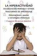 LA HIPERACTIVIDAD EN EDUCACIÓN PRIMARIA Y OTROS TRASTORNOS DE APRENDIZAJE : ORIENTACIONES, PAUT