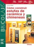 CÓMO CONSTRUIR ESTUFAS, CERÁMICAS Y CHIMENEAS