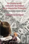 LA COEDUCACIÓN COMO UNA NECESIDAD DE LA EDUCACIÓN PRIMARIA : ORIENTACIONES DIDÁCTICAS