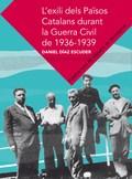 L´EXILI DELS PAÏSOS CATALANS DURANT LA GUERRA CIVIL DE 1936-1939