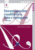 INVESTIGACION CUALITATIVA RETOS INTERROGANTES I METODOS