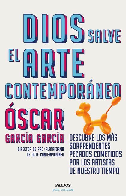 DIOS SALVE EL ARTE CONTEMPORÁNEO. DESCUBRE LOS MÁS SORPRENDENTES PECADOS COMETIDOS POR LOS ARTI