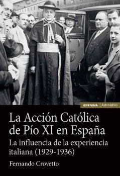 LA ACCION CATOLICA DE PIO XI EN ESPAÑA.
