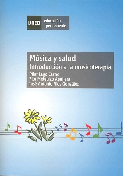 MÚSICA Y SALUD : INTRODUCCIÓN A LA MUSICOTERAPIA