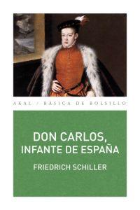 DON CARLOS, INFANTE DE ESPAÑA : UN POEMA DRAMÁTICO