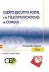 CUERPO EJECUTIVO POSTAL Y DE TELECOMUNICACIONES DE CORREOS, PROMOCIÓN INTERNA. TEST