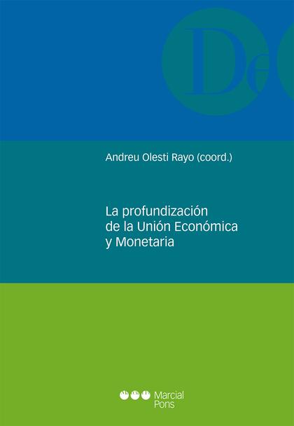 PROFUNDIZACION DE LA UNION ECONOMICA Y MONETARIA,LA
