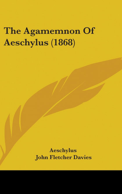 THE AGAMEMNON OF AESCHYLUS (1868)