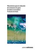 MECANISMOS PARA LA REDUCCIÓN DE EMISIONES DE GASES DE EFECTO INVERNADERO. PROTOC.