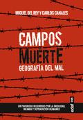 CAMPOS DE MUERTE. GEAGRAFÍA DEL MAL