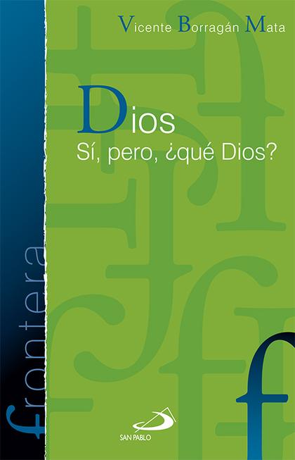DIOS SÍ, PERO ¿QUÉ DIOS?