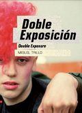 MIGUEL TRILLO. DOBLE EXPOSICIÓN.