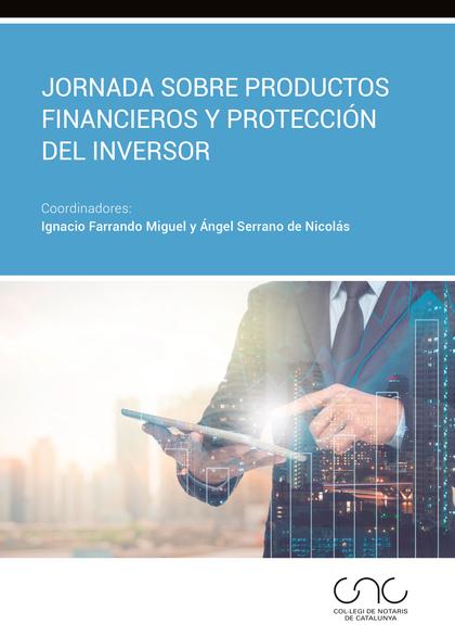 JORNADA SOBRE PRODUCTOS FINANCIEROS Y PROTECCIÓN DEL INVERSON.