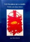 LAS PALABRAS DE LA BAHÍA : ESTUDIOS SOBRE RAFAEL ALBERTI
