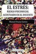 EL ESTRÉS : RIESGO PSICOSOCIAL ACENTUADO EN EL DOCENTE