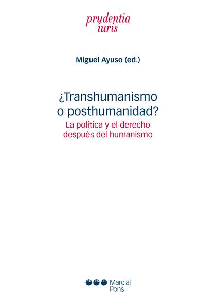¿TRANSHUMANISMO O POSTHUMANIDAD?. LA POLÍTICA Y EL DERECHO DESPUÉS DEL HUMANISMO