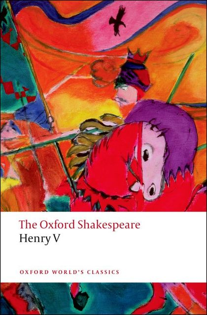 OXFORD WORLD´S CLASSICS: THE OXFORD SHAKESPEARE: HENRY V